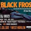2019/1/26(土) BLACK FROST @木屋町West Harlem