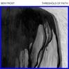 「Threshold Of Faith」Ben Frost