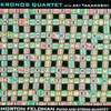 Kronos Quartet, 高橋アキ: Morton Feldman/ Piano & String Quartet (1991) 日本的な翳り