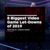 IGNが2019年のゲーム業界でガッカリさせられたことトップ8を発表