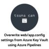 Azure DevOpsでリリース時に構成ファイル(Web.config、App.config)の中身を書き換える