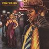 トム・ウェイツ/The Heart of Saturday Night
