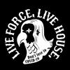 LIVE FORCE LIVE HOUSE