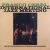 INTERNATIONAL JAZZ MEETING/FRANCO CERRI