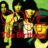 COME TOGETHER / The Birthday (2014 FLAC)