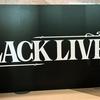 BLACKLIVEの備忘録と渋谷とワールドポーターズ