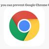 How you can prevent Google Chrome Crashes
