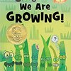 We Are Growing! by Laurie Keller & Mo Willems