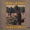 SUNDAY WALK/JEAN - LUC PONTY