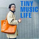 TINY MUSIC LIFE