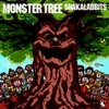 SHAKALABBITS / MONSTER TREE