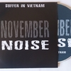 NOVEMBER NOISE/SUFFER IN VIETNAM