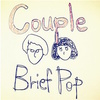 Couple『Brief Pop』