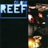 #0397) GLOW / REEF 【1997年リリース】
