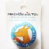【購入】POKÉMON with YOU 缶バッジ 第9弾 (2013年12月26日(木)発売)