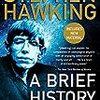 A Brief History of Time (Stephen Hawking) - 「ホーキング、宇宙を語る : ビッグバンからブラックホールまで」- 146冊目