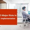 What are 5 Major Risks in Office 365 Implementation