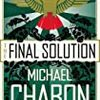 THE FINAL SOLUTION from Pulitzer prize-winner MICHAEL CHABON