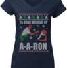 Funny Ya Done Messed Up A-A-Ron shirt