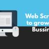 Webスクレイピングとデータ分析は、ビジネスの成長にどのように役立ちますか?