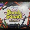 ボムスカッド/Bomb Squad