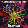 GASTUNK 『VINTAGE SPIRIT, THE FACT』