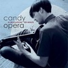 CANDY OPERA  /  45 REVOLUTIONS PER MINUTE