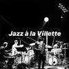 【Jazz à la Villette】夏の締めくくり パリ最大のジャズ・フェスティバル