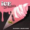 この夏のデザートはBLACKPINKとSelena GomezのIce Creamで間違いなし
