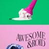Haiki / Awesome &roid - Split (new stock)