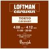 LOFTMAN caravan in TOKYO!!!!!