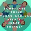 「人間、老若男女で事を判断してはいけない」と時々思う
