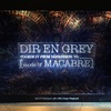 DIR EN GREY TOUR16-17 FROM DEPRESSION TO ________ [mode of MACABRE] @Zepp Nagoya 2日目