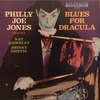 BLUES FOR DRACULA/PHILLY JOE JONES