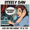 スティーリー・ダン『Decades Apart - Live On The Radio '74 & '93』disc 1