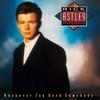 Rick Astley - Whenever You Need Somebody:ホエネヴァー・ユー・ニード・サムバディ -