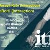 2019.6.22 (sat) 23:00 - 5:00 in the mix feat. Interaction @ ZERO