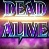 DEAD OR ALIVE~同級生の人間達~