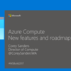 【Build 2017】Azure Compute 新機能とロードマップ