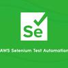 AWSで構築するSelenium自動テスト環境とその運用