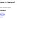 JavaScriptフレームワーク、Meteorのチュートリアルを試してみる その1