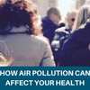 5 ways air pollution can affect your health