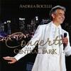 アンドレア・ボチェッリ奇蹟のコンサート〜セントラルパークLIVEその1