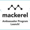 The Mackerel Ambassador Program has launched!