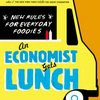 An Economist Gets Lunch: New Rules for Everyday Foodies by TylerCowen