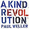 PAUL WELLER/A Kind Revolution