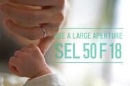 【SEL50F18】赤ちゃん撮り最強の神レンズは、特にビギナーにおススメ