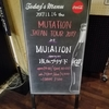 Mutation @渋谷O-nest ②