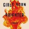 Girls Burn Brighter / Shobha Rao