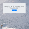 YouTube Screensaverがダウンロードできるようになりました